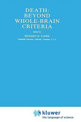 Springer Death: Beyond Whole-Brain Criteria (1988 Edition) by Zaner, Richard M./ Zaner, R. M./ Zaner, Richard M. [Hardcover] at Sears.com